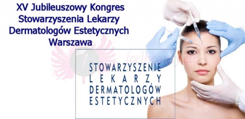 XV Jubileuszowy Kongres Stowarzyszenia Lekarzy Dermatologów Estetycznych Warszawa
